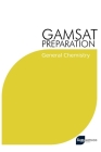 GAMSAT Preparation General Chemistry: Efficient Methods, Detailed Techniques, Proven Strategies, and GAMSAT Style Questions for GAMSAT General Chemist Cover Image