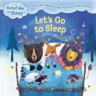 Let's Go to Sleep: A Story with Five Steps to Help Ease Your Child to Sleep (Read Me to Sleep) Cover Image