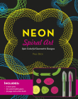 Neon Spiral Art: Spin Colorful Geometric Designs - Includes: 2 neon pens, 29 customizable gears, 32-page instruction book Cover Image
