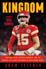 Kingdom: How Andy Reid, Patrick Mahomes, and the Kansas City Chiefs Returned to Super Bowl Glory Cover Image