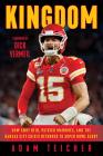 Kingdom: How Andy Reid, Patrick Mahomes, and the Kansas City Chiefs Returned to Super Bowl Glory Cover Image