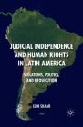 Judicial Independence and Human Rights in Latin America: Violations, Politics, and Prosecution Cover Image