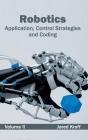 Robotics: Application, Control Strategies and Coding (Volume II) Cover Image