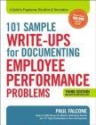101 Sample Write-Ups for Documenting Employee Performance Problems: A Guide to Progressive Discipline & Termination Cover Image