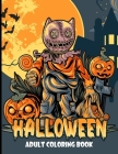 Halloween Adult Coloring Book: Tricks and Treats Relaxing Coloring Pages for Adults Relaxation - Halloween Easy Adult Coloring Books - Halloween Gift Cover Image