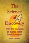 The Science of Discovery (Why do scientists so rarely make breakthroughs) Cover Image