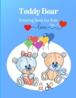 Teddy Bear: Children Activity Book for Kids +2, A Kids Coloring Book Featuring with Adorable Teddy Bears illustrations. Cover Image