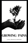 Growing Pains: A Poetry Collection by Luella White Cover Image