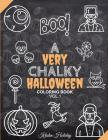 A Very CHALKY Halloween Coloring Book: Halloween Chalkboard Coloring Book (Large Print Coloring Book) (Chalk-style) Cover Image