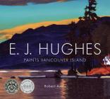E. J. Hughes Paints Vancouver Island Cover Image