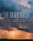 The Skies Above: Storm Clouds, Blood Moons, and Other Everyday Phenomena Cover Image