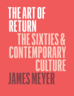 The Art of Return: The Sixties and Contemporary Culture Cover Image