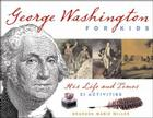 George Washington for Kids: His Life and Times with 21 Activities (For Kids series) Cover Image