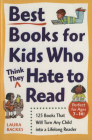 Best Books for Kids Who (Think They) Hate to Read: 125 Books That Will Turn Any Child Into a Lifelong Reader (Prima's Home Learning Library) Cover Image
