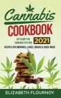 Cannabis Cookbook 2021: DIY Guide for Cannabis Kitchen, Recipes for Brownies, Cakes, snacks and Much More Cover Image