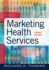 Marketing Health Services, Fourth Edition Cover Image