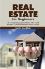 Real Estate for Beginners: The complete guide for those who want to start a career in the real estate sector Cover Image