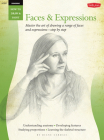Drawing: Faces & Expressions: Master the art of drawing a range of faces and expressions - step by step (How to Draw & Paint) Cover Image