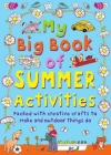 My Big Book of Summer Activities: Packed with Creative Crafts to Make and Outdoor Activities to Do Cover Image