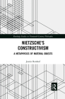 Nietzsche's Constructivism: A Metaphysics of Material Objects Cover Image