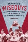 Jack Parker's Wiseguys: The National Champion Bu Terriers, the Blizzard of '78, and the Road to the Miracle on Ice Cover Image