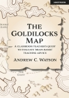 The Goldilocks Map: A Classroom Teacher's Quest to Evaluate 'Brain-Based' Teaching Advice Cover Image