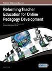 Reforming Teacher Education for Online Pedagogy Development Cover Image