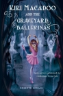 Kiki MacAdoo and the Graveyard Ballerinas Cover Image
