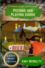 Potions and Playing Cards: Large Print Edition Cover Image
