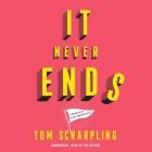 It Never Ends Lib/E: A Memoir with Nice Memories! Cover Image