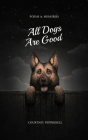 All Dogs Are Good: Poems & Memories Cover Image