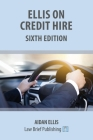 Ellis on Credit Hire: Sixth Edition Cover Image