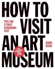 How to Visit an Art Museum: Tips for a Truly Rewarding Visit Cover Image