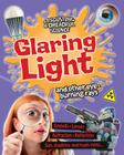Glaring Light and Other Eye-Burning Rays (Disgusting & Dreadful Science) Cover Image
