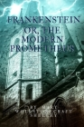 Frankenstein or, The Modern Prometheus: With original annotation Cover Image