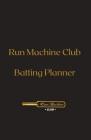 Run Machine Club Batting Planner Cover Image