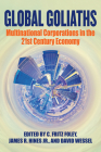 Global Goliaths: Multinational Corporations in the 21st Century Economy Cover Image