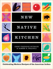 New Native Kitchen: Celebrating Modern Recipes of the American Indian Cover Image