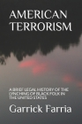 American Terrorism: A Brief Legal History of the Lynching of Black Folk in the United States Cover Image