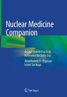 Nuclear Medicine Companion: A Case-Based Practical Reference for Daily Use Cover Image
