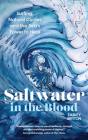 Saltwater in the Blood: Surfing, Natural Cycles and the Sea's Power to Heal Cover Image