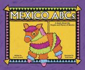 Mexico ABCs: A Book about the People and Places of Mexico (Country ABCs) Cover Image
