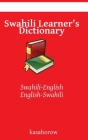 Swahili Learner's Dictionary: Swahili-English, English-Swahili Cover Image