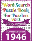 You Were Born In 1946: Word Search Puzzle Book For Puzzlers: Puzzles Book For Seniors Adults And More-Perfect Entertaining And Fun Game For A Cover Image