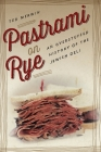 Pastrami on Rye: An Overstuffed History of the Jewish Deli Cover Image