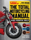 The Total Motorcycling Manual: | 2020 Paperback | 291 Skills | Beginner Riders Guide | Repair | Tune | Maintain | Gear (Survival Series) Cover Image