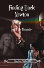 Finding Uncle Newton: -And His Nemesis- Cover Image