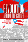 Revolution Around the Corner: Voices from the Puerto Rican Socialist Party in the U.S. Cover Image