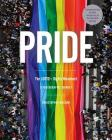 Pride: The LGBTQ+ Rights Movement: A Photographic Journey Cover Image