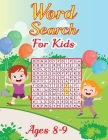 Word Search For Kids Ages 8-9: Kindergarten to 1st Grade, Search & Find, Word Puzzles, and More Cover Image